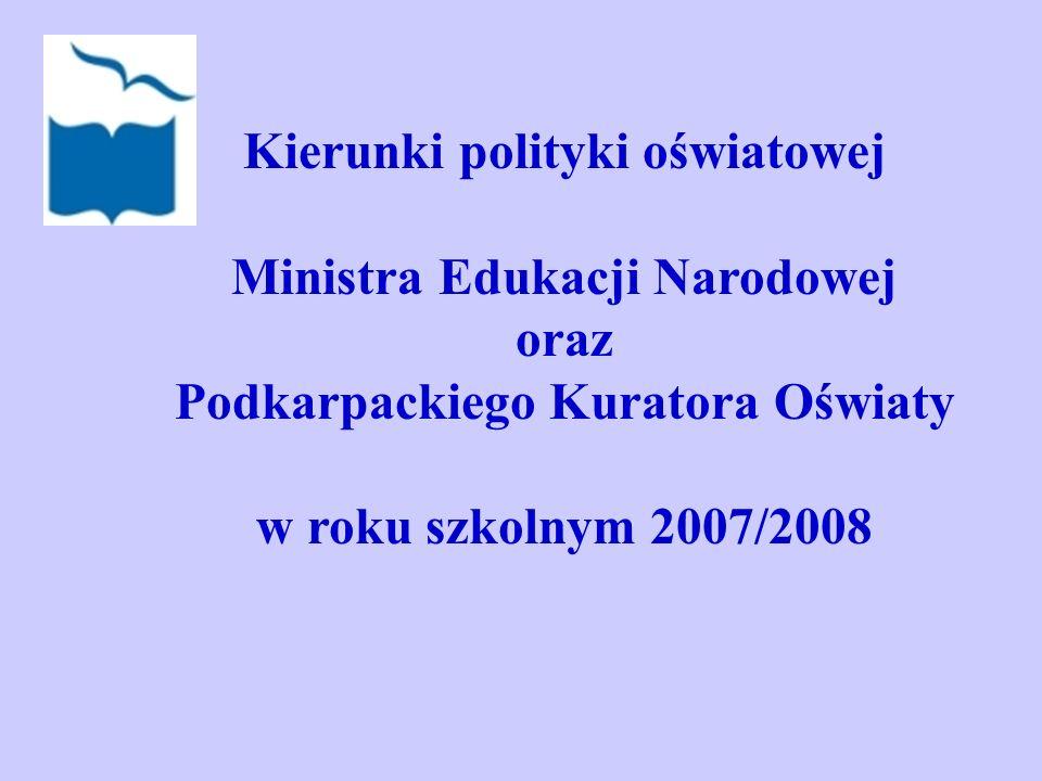 Kierunki polityki oświatowej Ministra Edukacji Narodowej oraz Podkarpackiego Kuratora Oświaty w roku szkolnym 2007/2008