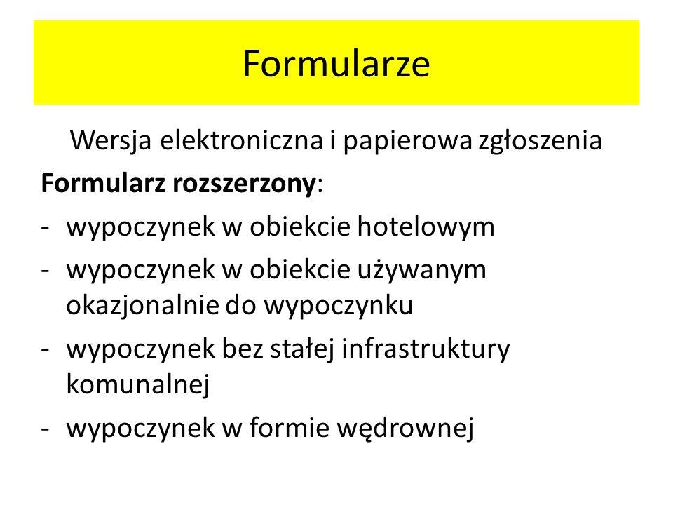 Formularz w wersji skróconej -wypoczynek organizowany poza granicami Rzeczypospolitej Polskiej -wypoczynek trwający do 5 dni dla nie więcej niż 25 uczestników -wypoczynek w miejscu zamieszkania