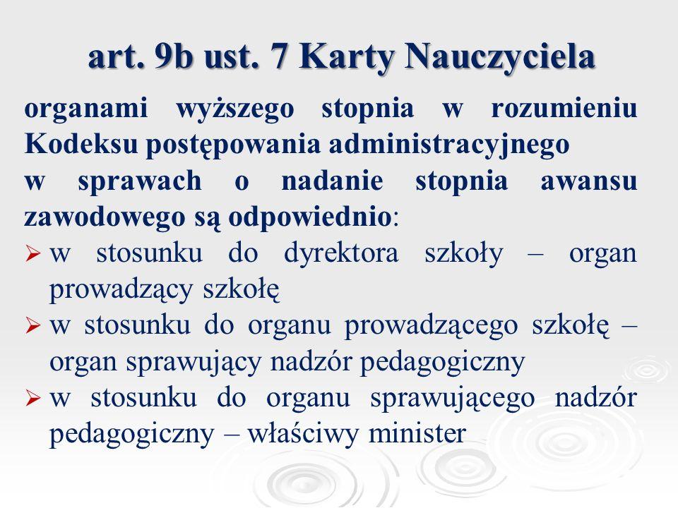 art. 9b ust. 7 Karty Nauczyciela organami wyższego stopnia w rozumieniu Kodeksu postępowania administracyjnego w sprawach o nadanie stopnia awansu zaw