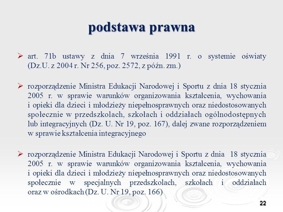 podstawa prawna art. 71b ustawy z dnia 7 września 1991 r. o systemie oświaty (Dz.U. z 2004 r. Nr 256, poz. 2572, z późn. zm.) rozporządzenie Ministra