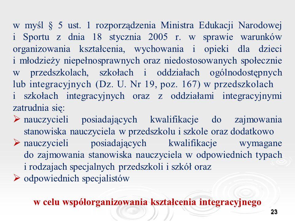 w myśl § 5 ust. 1 rozporządzenia Ministra Edukacji Narodowej i Sportu z dnia 18 stycznia 2005 r. w sprawie warunków organizowania kształcenia, wychowa