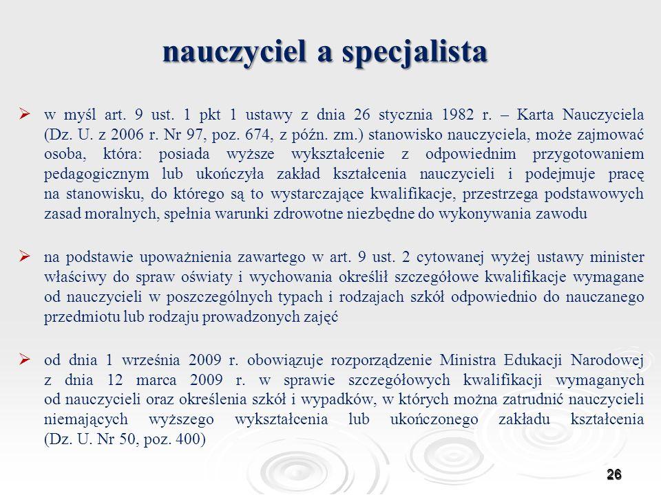 nauczyciel a specjalista w myśl art. 9 ust. 1 pkt 1 ustawy z dnia 26 stycznia 1982 r. – Karta Nauczyciela (Dz. U. z 2006 r. Nr 97, poz. 674, z późn. z