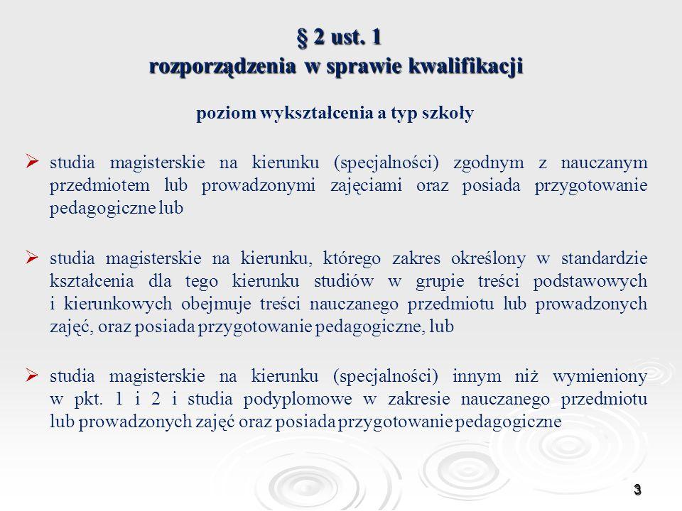 § 2 ust. 1 rozporządzenia w sprawie kwalifikacji § 2 ust. 1 rozporządzenia w sprawie kwalifikacji poziom wykształcenia a typ szkoły studia magisterski