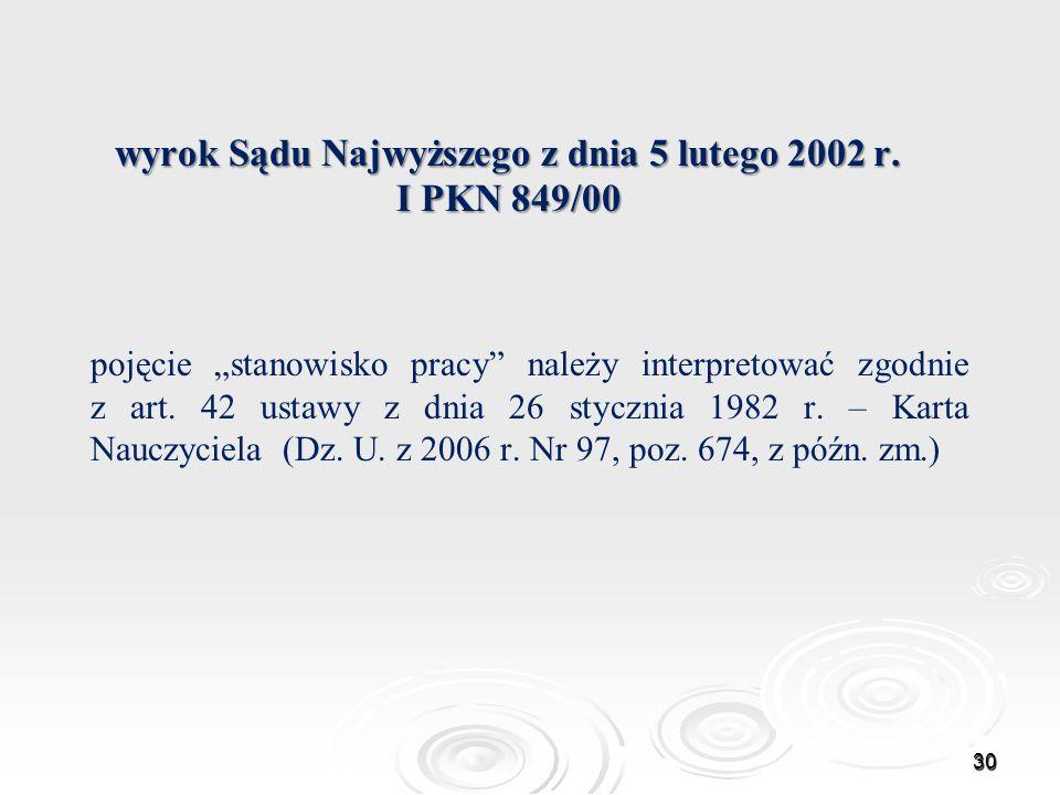 wyrok Sądu Najwyższego z dnia 5 lutego 2002 r. I PKN 849/00 pojęcie stanowisko pracy należy interpretować zgodnie z art. 42 ustawy z dnia 26 stycznia