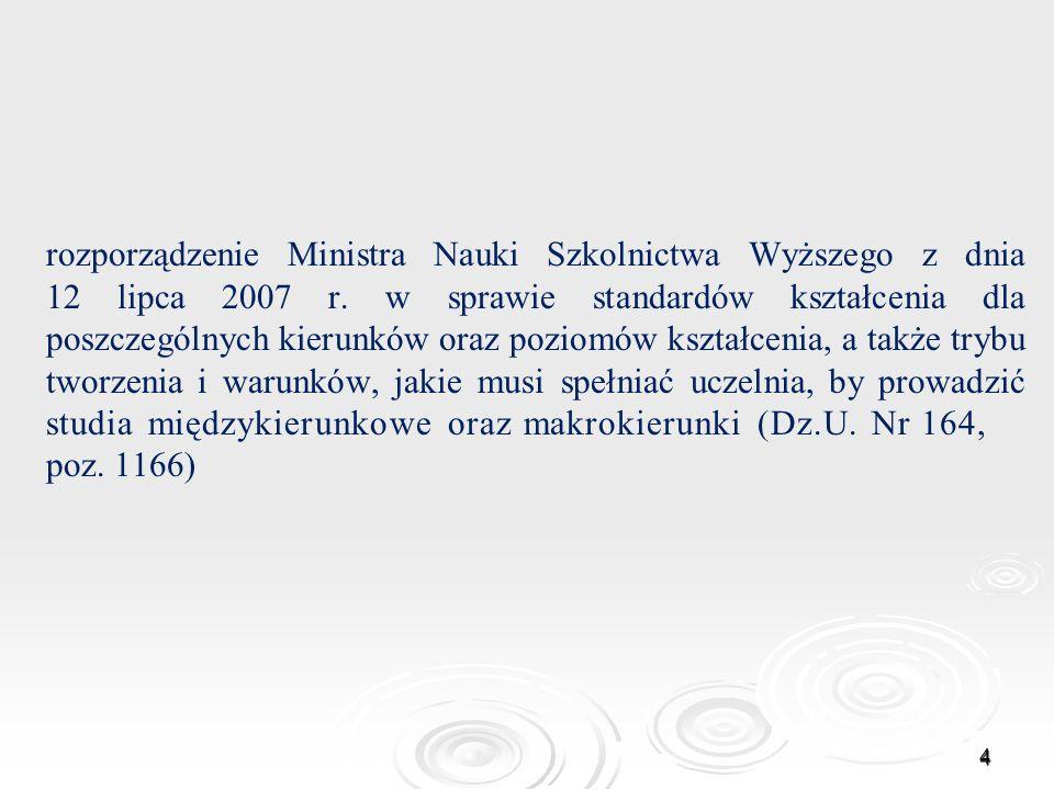 rozporządzenie Ministra Nauki Szkolnictwa Wyższego z dnia 12 lipca 2007 r. w sprawie standardów kształcenia dla poszczególnych kierunków oraz poziomów