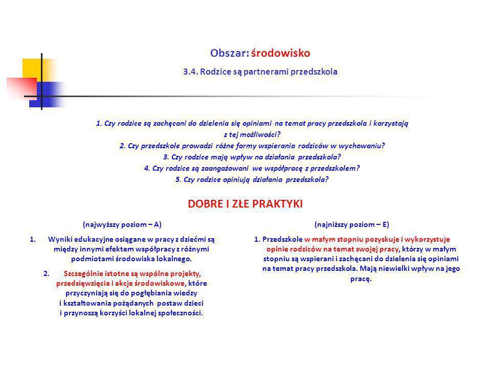 Obszar: środowisko 3.4. Rodzice są partnerami przedszkola (najwyższy poziom – A) 1.Wyniki edukacyjne osiągane w pracy z dziećmi są między innymi efekt