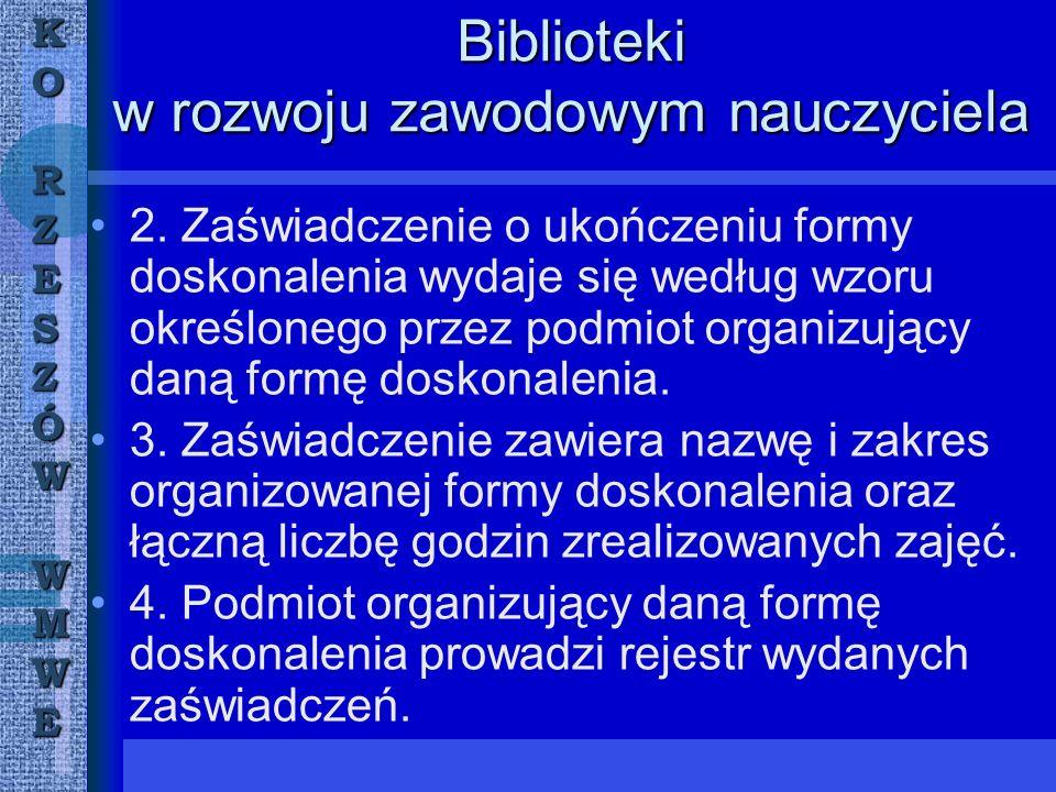 KORZESZÓWWMWE Biblioteki w rozwoju zawodowym nauczyciela 2.