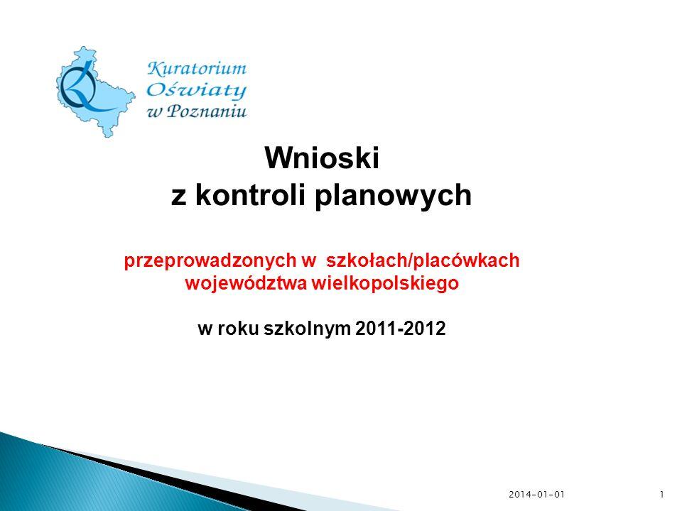 2014-01-01 Wnioski z kontroli planowych przeprowadzonych w szkołach/placówkach województwa wielkopolskiego w roku szkolnym 2011-2012 1