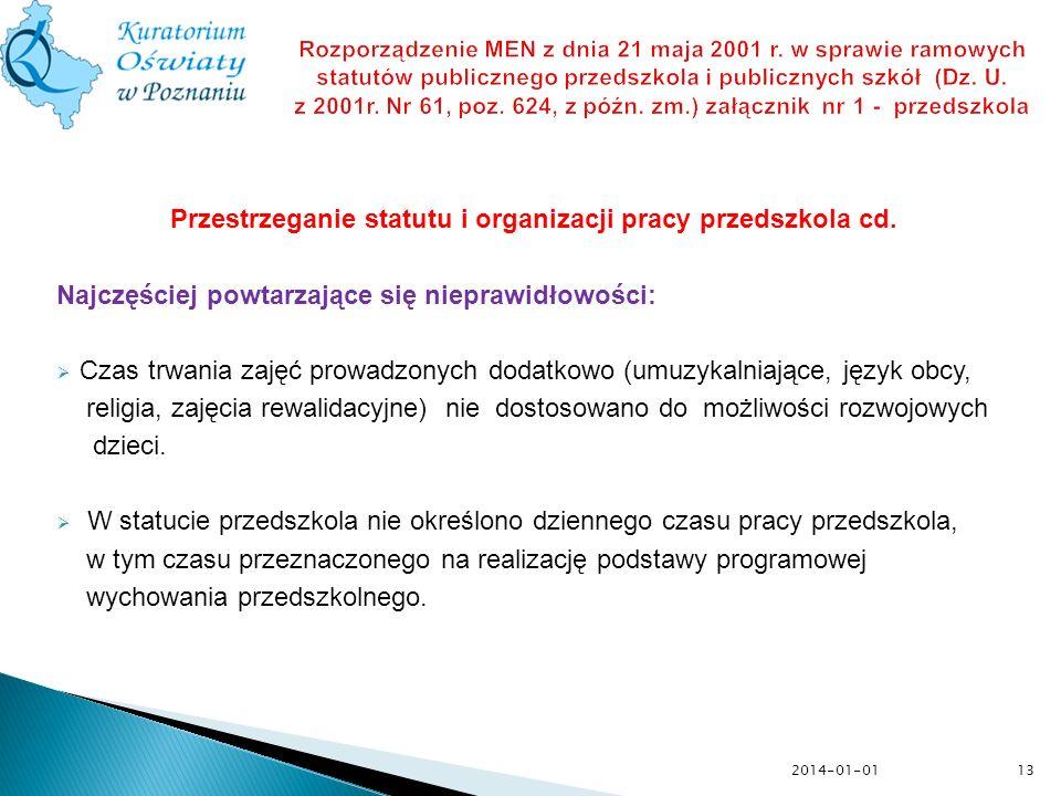 13 Rozporządzenie MEN z dnia 21 maja 2001 r. w sprawie ramowych statutów publicznego przedszkola i publicznych szkół (Dz. U. z 2001r. Nr 61, poz. 624,