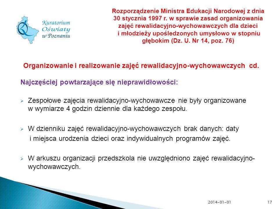 2014-01-0117 Organizowanie i realizowanie zajęć rewalidacyjno-wychowawczych cd. Najczęściej powtarzające się nieprawidłowości: Zespołowe zajęcia rewal