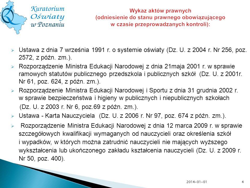 4 Wykaz aktów prawnych (odniesienie do stanu prawnego obowiązującego w czasie przeprowadzanych kontroli): Ustawa z dnia 7 września 1991 r. o systemie