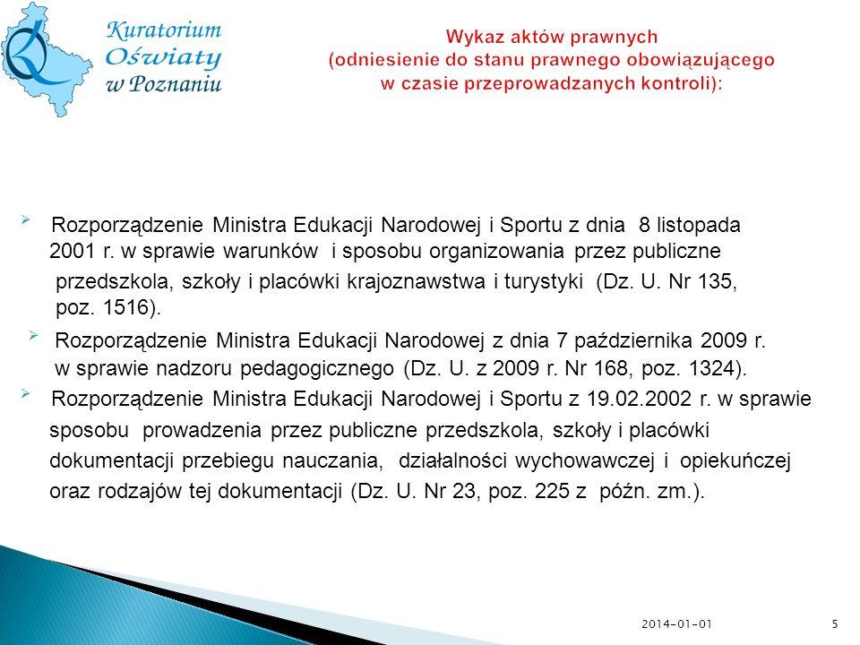 5 Wykaz aktów prawnych (odniesienie do stanu prawnego obowiązującego w czasie przeprowadzanych kontroli): Rozporządzenie Ministra Edukacji Narodowej i