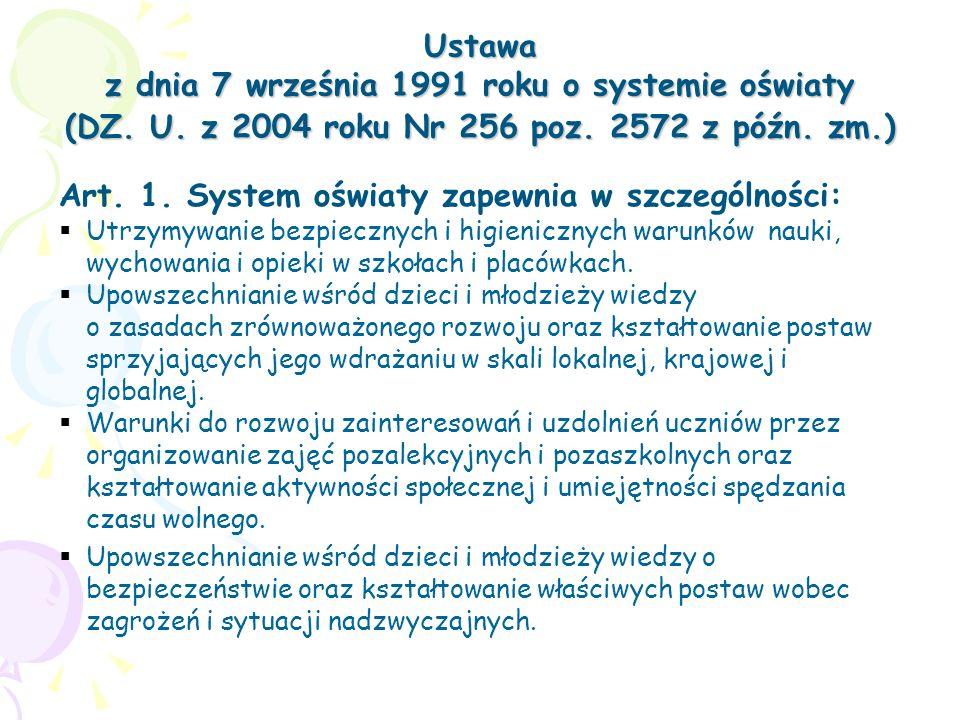 Ustawa z dnia 7 września 1991 roku o systemie oświaty (DZ. U. z 2004 roku Nr 256 poz. 2572 z późn. zm.) Ustawa z dnia 7 września 1991 roku o systemie