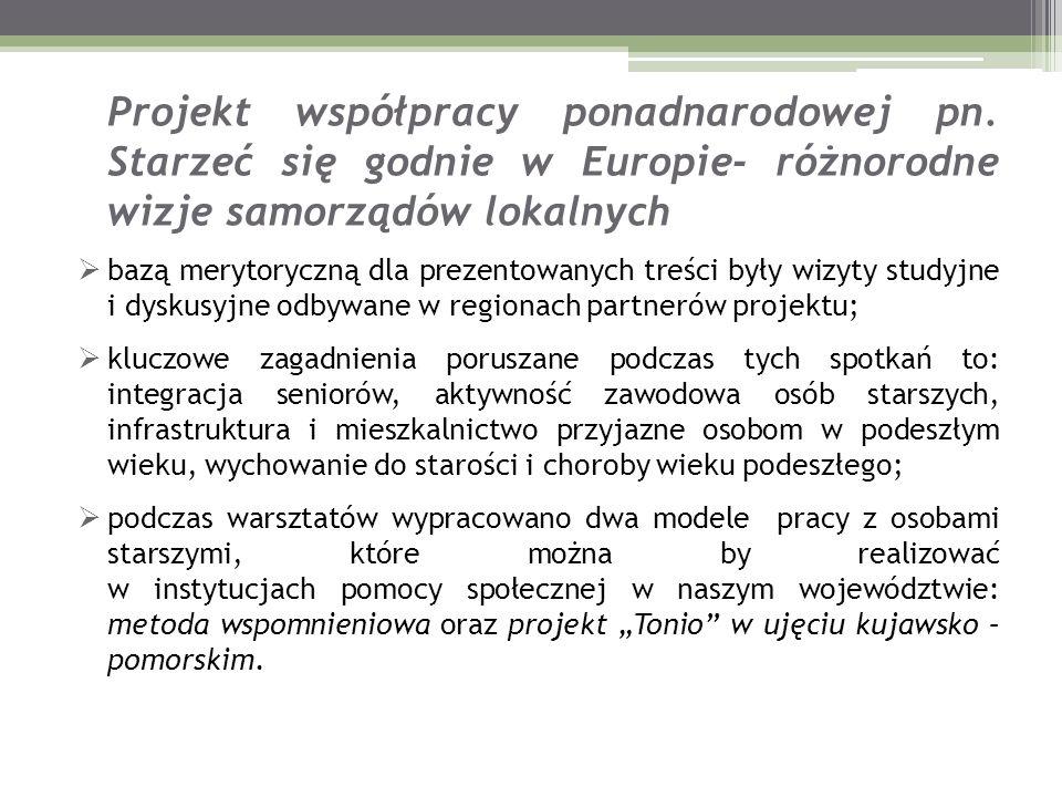 Projekt współpracy ponadnarodowej pn. Starzeć się godnie w Europie- różnorodne wizje samorządów lokalnych bazą merytoryczną dla prezentowanych treści
