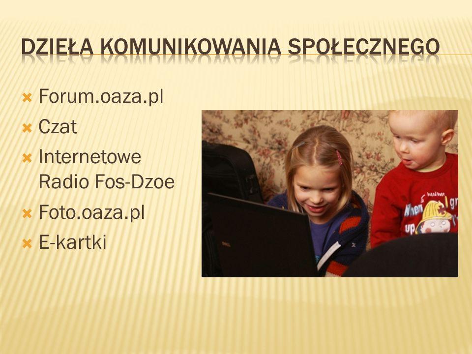 Forum.oaza.pl Czat Internetowe Radio Fos-Dzoe Foto.oaza.pl E-kartki