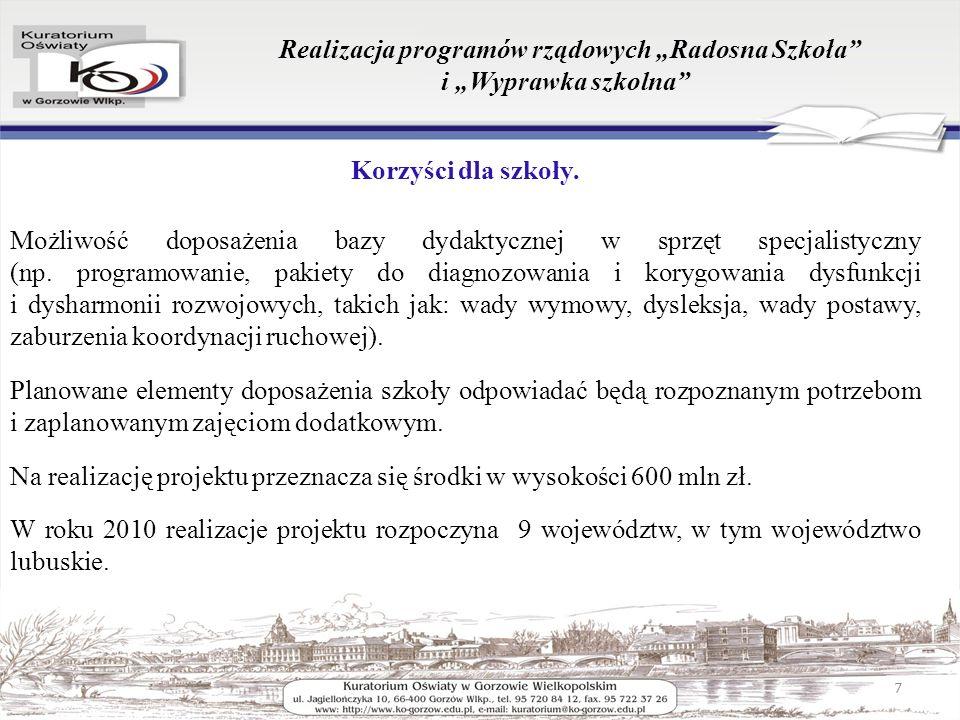Realizacja programów rządowych Radosna Szkoła i Wyprawka szkolna Korzyści dla szkoły.