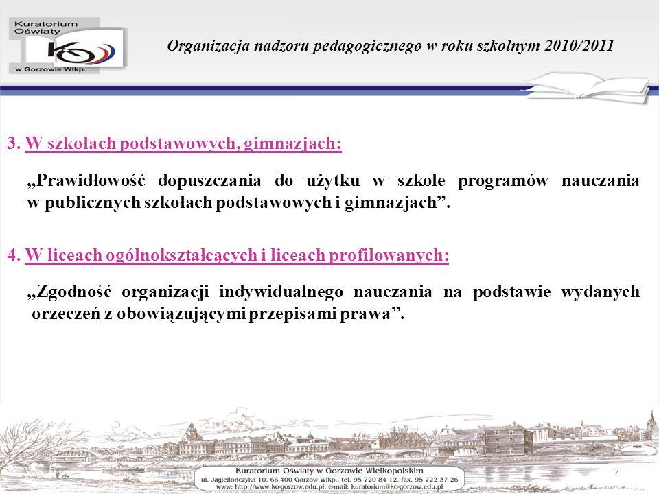 Organizacja nadzoru pedagogicznego w roku szkolnym 2010/2011 3. W szkołach podstawowych, gimnazjach: Prawidłowość dopuszczania do użytku w szkole prog