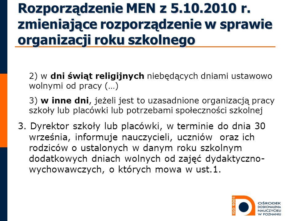 Rozporządzenie MEN z 5.10.2010 r. zmieniające rozporządzenie w sprawie organizacji roku szkolnego 2) w dni świąt religijnych niebędących dniami ustawo