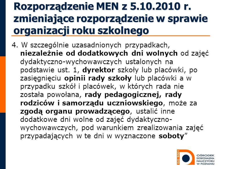 Rozporządzenie MEN z 5.10.2010 r. zmieniające rozporządzenie w sprawie organizacji roku szkolnego 4. W szczególnie uzasadnionych przypadkach, niezależ