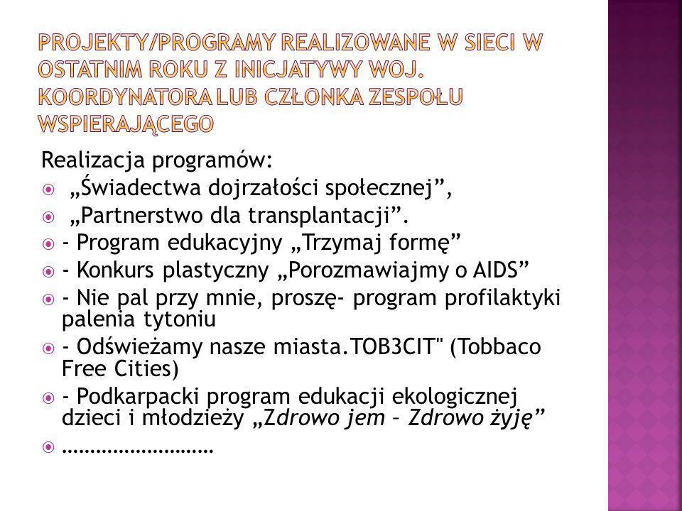 Realizacja programów: Świadectwa dojrzałości społecznej, Partnerstwo dla transplantacji. - Program edukacyjny Trzymaj formę - Konkurs plastyczny Poroz