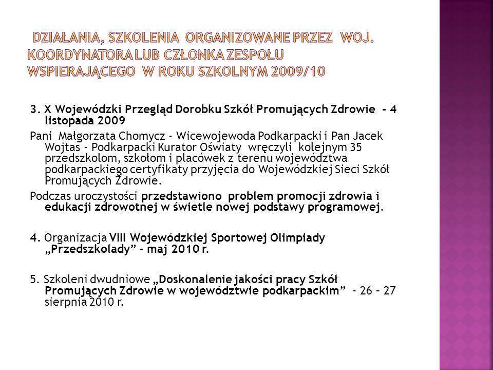 3. X Wojewódzki Przegląd Dorobku Szkół Promujących Zdrowie - 4 listopada 2009 Pani Małgorzata Chomycz - Wicewojewoda Podkarpacki i Pan Jacek Wojtas -