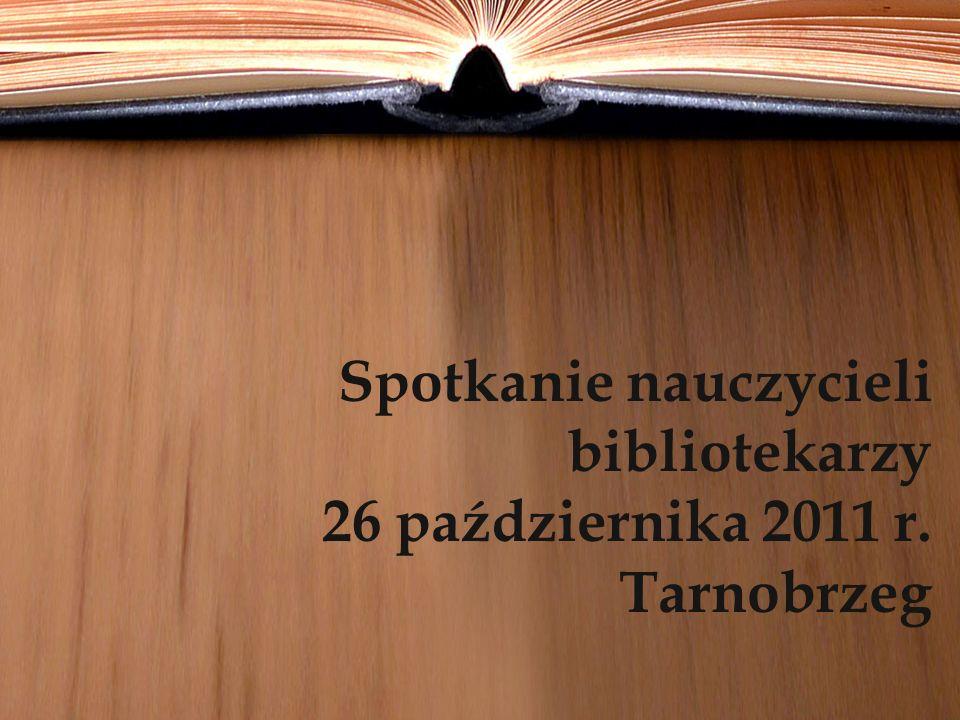 Spotkanie nauczycieli bibliotekarzy 26 października 2011 r. Tarnobrzeg