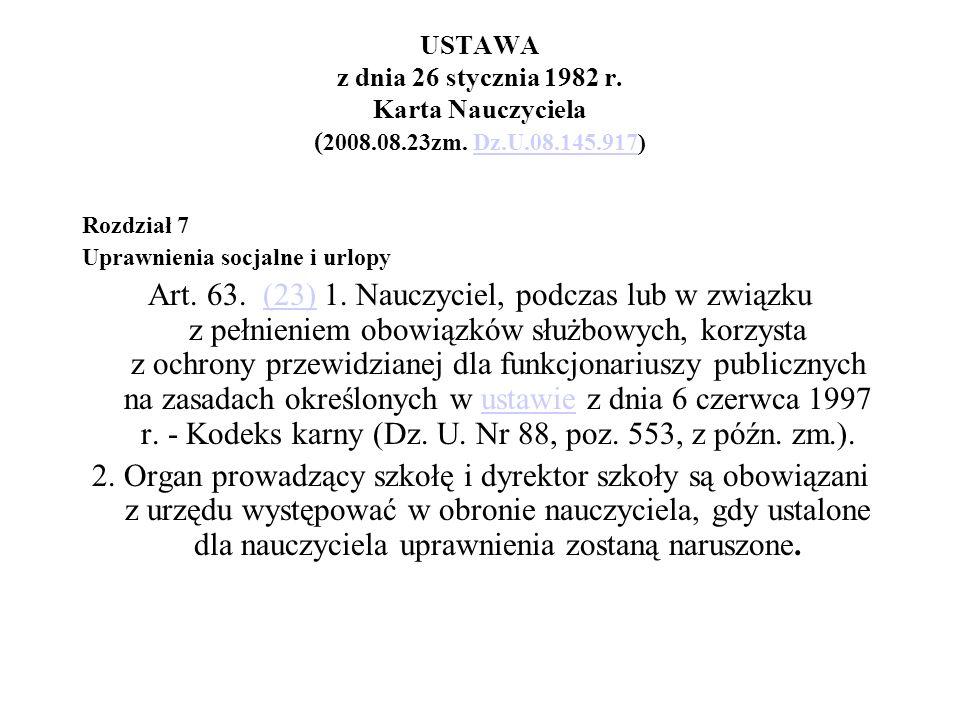 USTAWA z dnia 26 stycznia 1982 r. Karta Nauczyciela ( 2008.08.23zm. Dz.U.08.145.917)Dz.U.08.145.917 Rozdział 7 Uprawnienia socjalne i urlopy Art. 63.