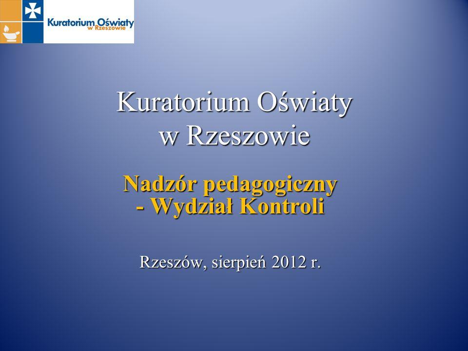 Kuratorium Oświaty w Rzeszowie Nadzór pedagogiczny - Wydział Kontroli Rzeszów, sierpień 2012 r.