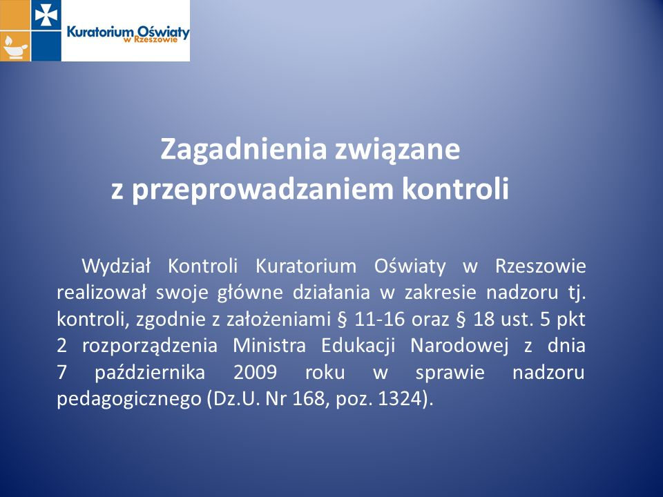 Zagadnienia związane z przeprowadzaniem kontroli Wydział Kontroli Kuratorium Oświaty w Rzeszowie realizował swoje główne działania w zakresie nadzoru