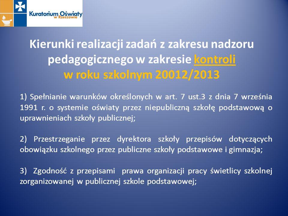 Kierunki realizacji zadań z zakresu nadzoru pedagogicznego w zakresie kontroli w roku szkolnym 20012/2013 1) Spełnianie warunków określonych w art. 7
