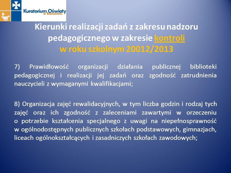 Kierunki realizacji zadań z zakresu nadzoru pedagogicznego w zakresie kontroli w roku szkolnym 20012/2013 7) Prawidłowość organizacji działania public