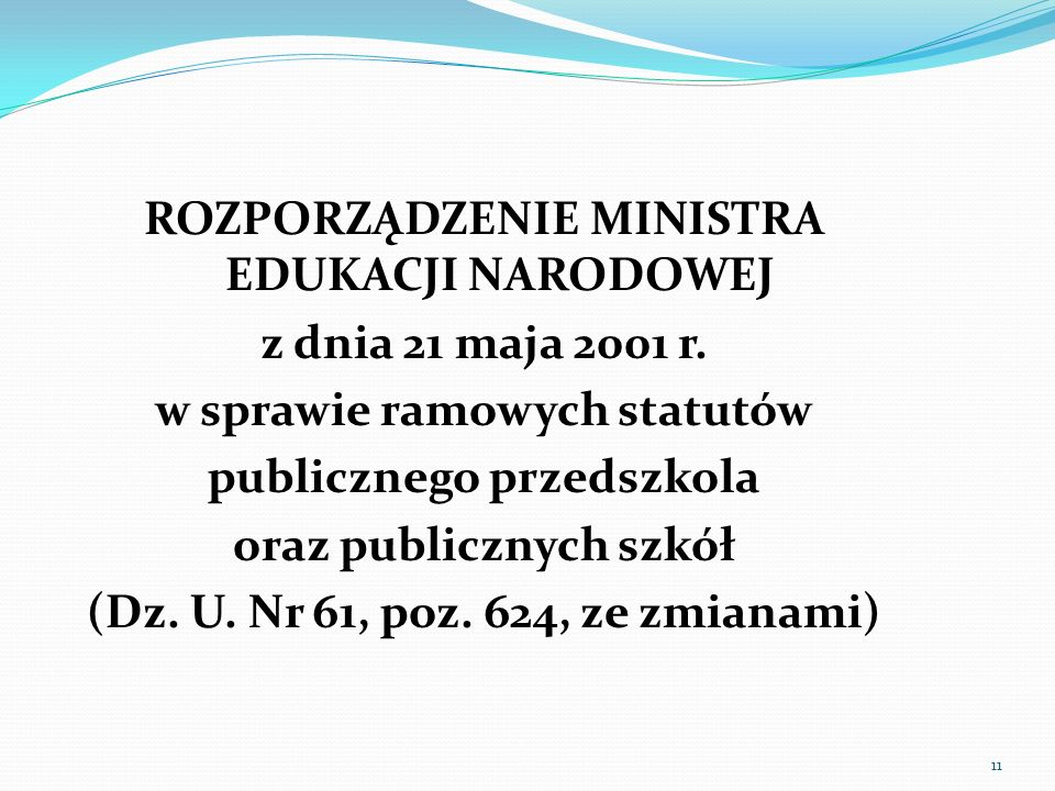 ROZPORZĄDZENIE MINISTRA EDUKACJI NARODOWEJ z dnia 21 maja 2001 r. w sprawie ramowych statutów publicznego przedszkola oraz publicznych szkół (Dz. U. N