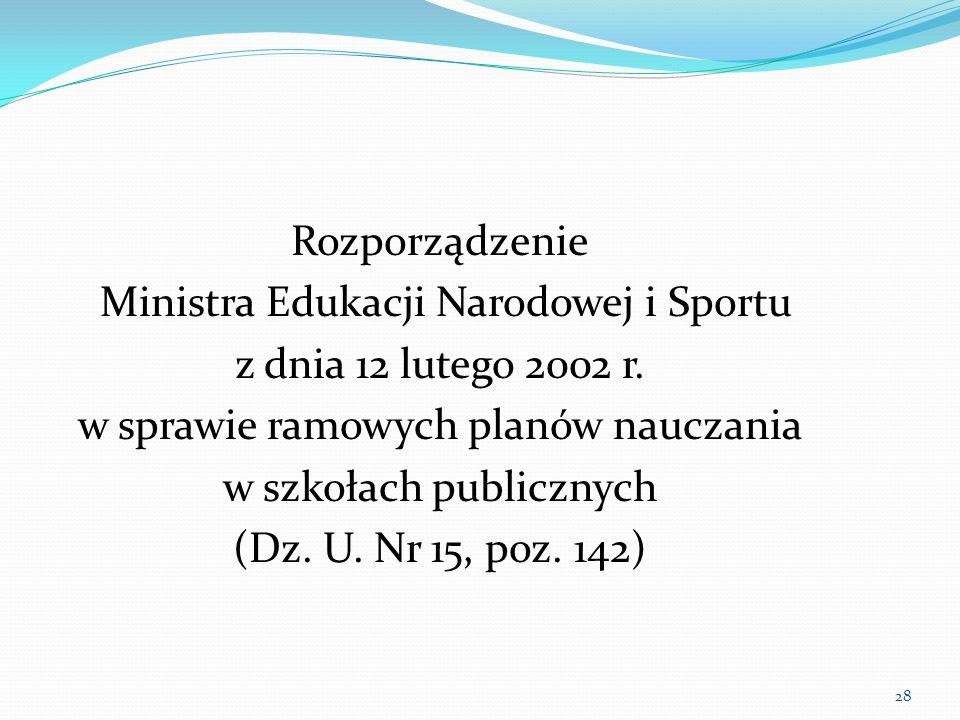 Rozporządzenie Ministra Edukacji Narodowej i Sportu z dnia 12 lutego 2002 r. w sprawie ramowych planów nauczania w szkołach publicznych (Dz. U. Nr 15,