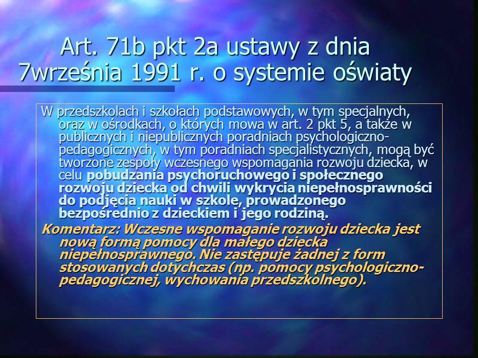 Art. 71b pkt 2a ustawy z dnia 7września 1991 r. o systemie oświaty W przedszkolach i szkołach podstawowych, w tym specjalnych, oraz w ośrodkach, o któ