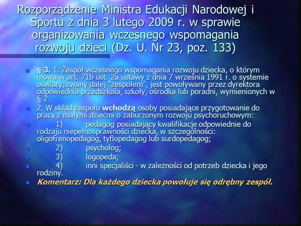 Rozporządzenie Ministra Edukacji Narodowej i Sportu z dnia 3 lutego 2009 r. w sprawie organizowania wczesnego wspomagania rozwoju dzieci (Dz. U. Nr 23