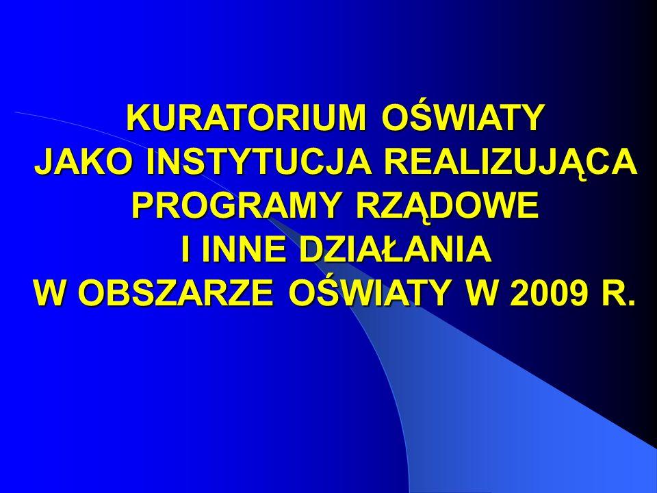 KURATORIUM OŚWIATY JAKO INSTYTUCJA REALIZUJĄCA PROGRAMY RZĄDOWE I INNE DZIAŁANIA W OBSZARZE OŚWIATY W 2009 R.