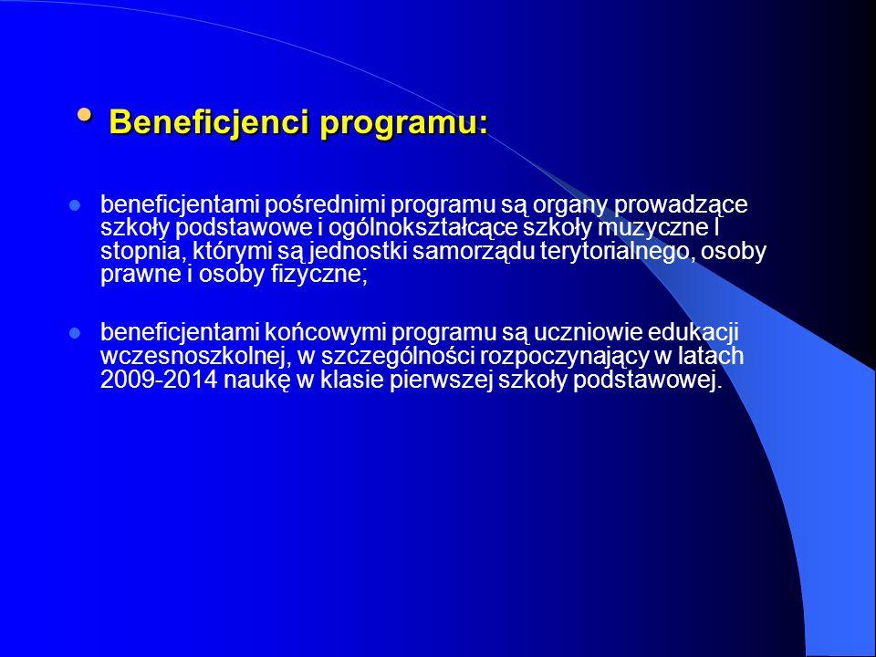 Beneficjenci programu: Beneficjenci programu: beneficjentami pośrednimi programu są organy prowadzące szkoły podstawowe i ogólnokształcące szkoły muzy