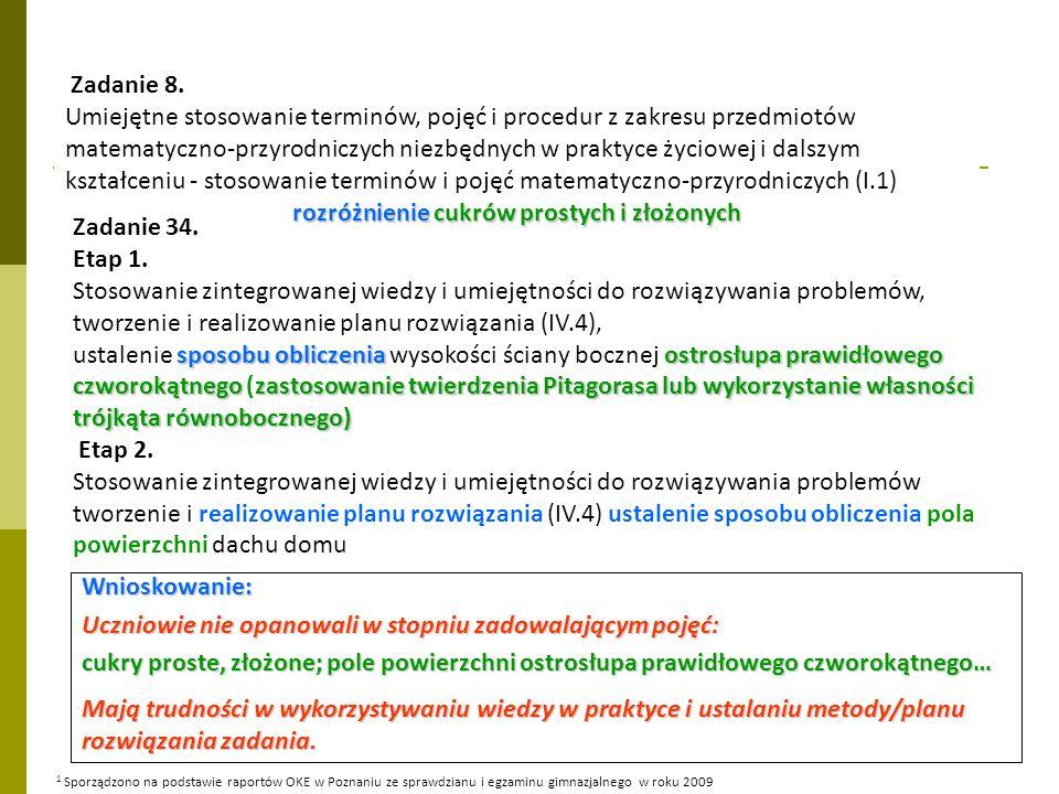 Zadanie 8. Umiejętne stosowanie terminów, pojęć i procedur z zakresu przedmiotów matematyczno-przyrodniczych niezbędnych w praktyce życiowej i dalszym