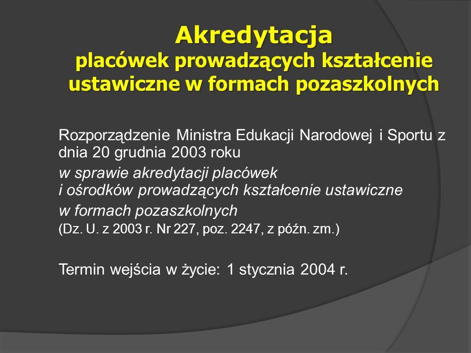 Rozporządzenie Ministra Edukacji Narodowej i Sportu z dnia 20 grudnia 2003 roku w sprawie akredytacji placówek i ośrodków prowadzących kształcenie ust