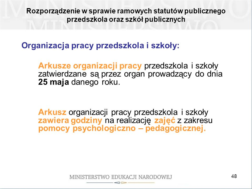 48 Rozporządzenie w sprawie ramowych statutów publicznego przedszkola oraz szkół publicznych Organizacja pracy przedszkola i szkoły: Arkusze organizac