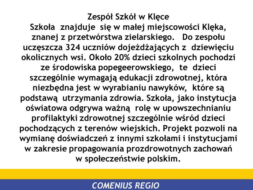 Zespół Szkół w Klęce Szkoła znajduje się w małej miejscowości Klęka, znanej z przetwórstwa zielarskiego. Do zespołu uczęszcza 324 uczniów dojeżdżający