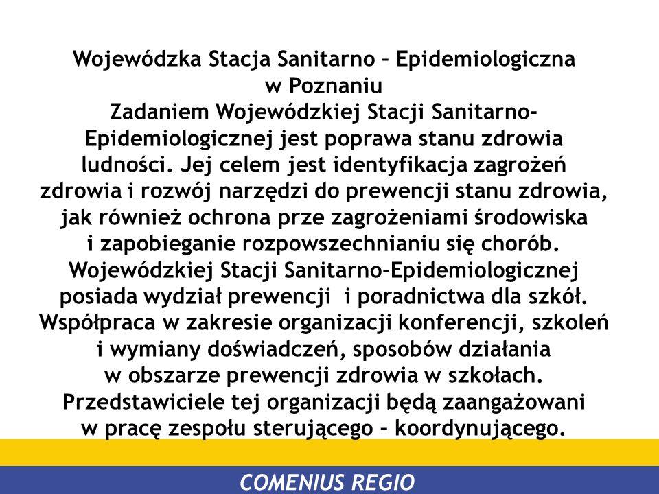 Wojewódzka Stacja Sanitarno – Epidemiologiczna w Poznaniu Zadaniem Wojewódzkiej Stacji Sanitarno- Epidemiologicznej jest poprawa stanu zdrowia ludnośc