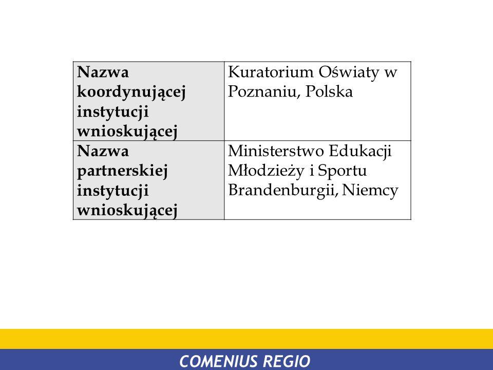 Nazwa koordynującej instytucji wnioskującej Kuratorium Oświaty w Poznaniu, Polska Nazwa partnerskiej instytucji wnioskującej Ministerstwo Edukacji Mło