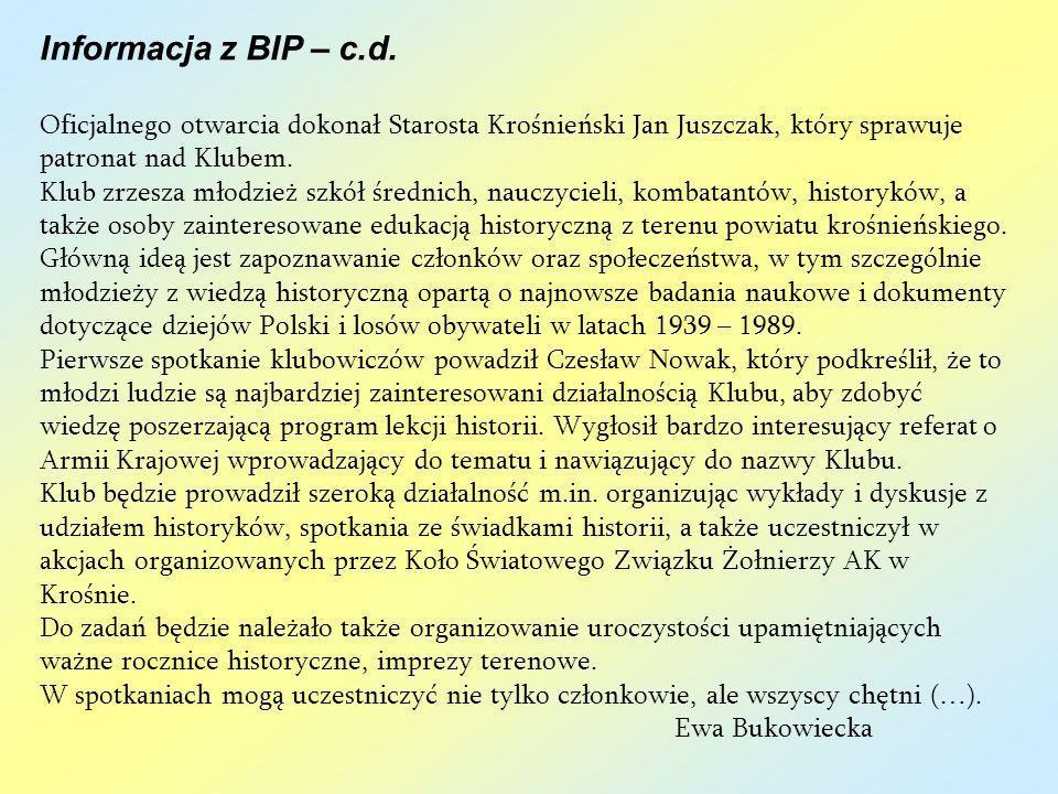 Informacja z BIP – c.d. Oficjalnego otwarcia dokonał Starosta Krośnieński Jan Juszczak, który sprawuje patronat nad Klubem. Klub zrzesza młodzież szkó