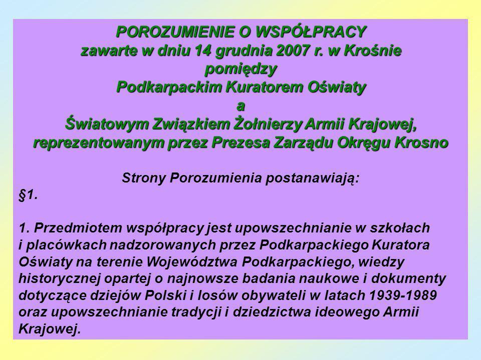 POROZUMIENIE O WSPÓŁPRACY zawarte w dniu 14 grudnia 2007 r. w Krośnie pomiędzy Podkarpackim Kuratorem Oświaty a Światowym Związkiem Żołnierzy Armii Kr