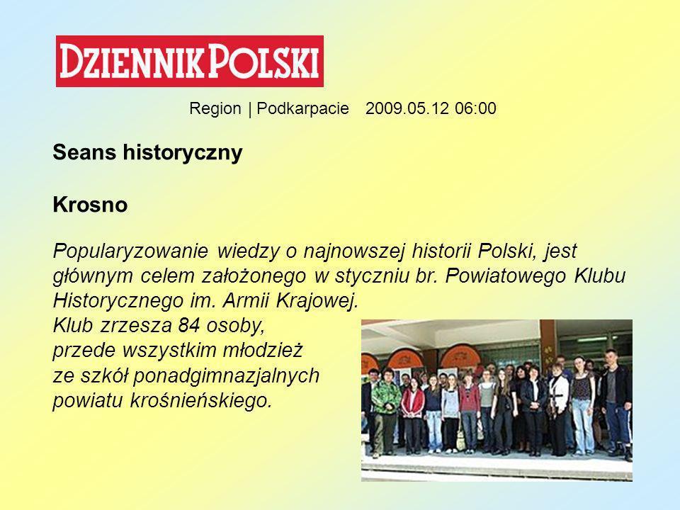 Region | Podkarpacie 2009.05.12 06:00 Seans historyczny Krosno Popularyzowanie wiedzy o najnowszej historii Polski, jest głównym celem założonego w st