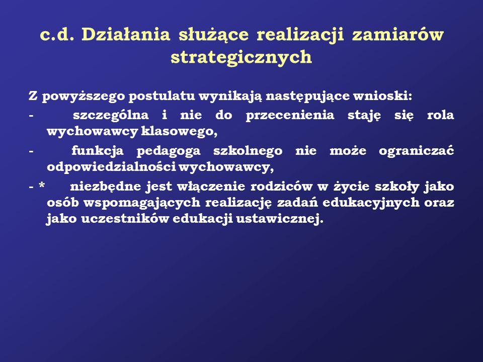 c.d. Działania służące realizacji zamiarów strategicznych Z powyższego postulatu wynikają następujące wnioski: - szczególna i nie do przecenienia staj