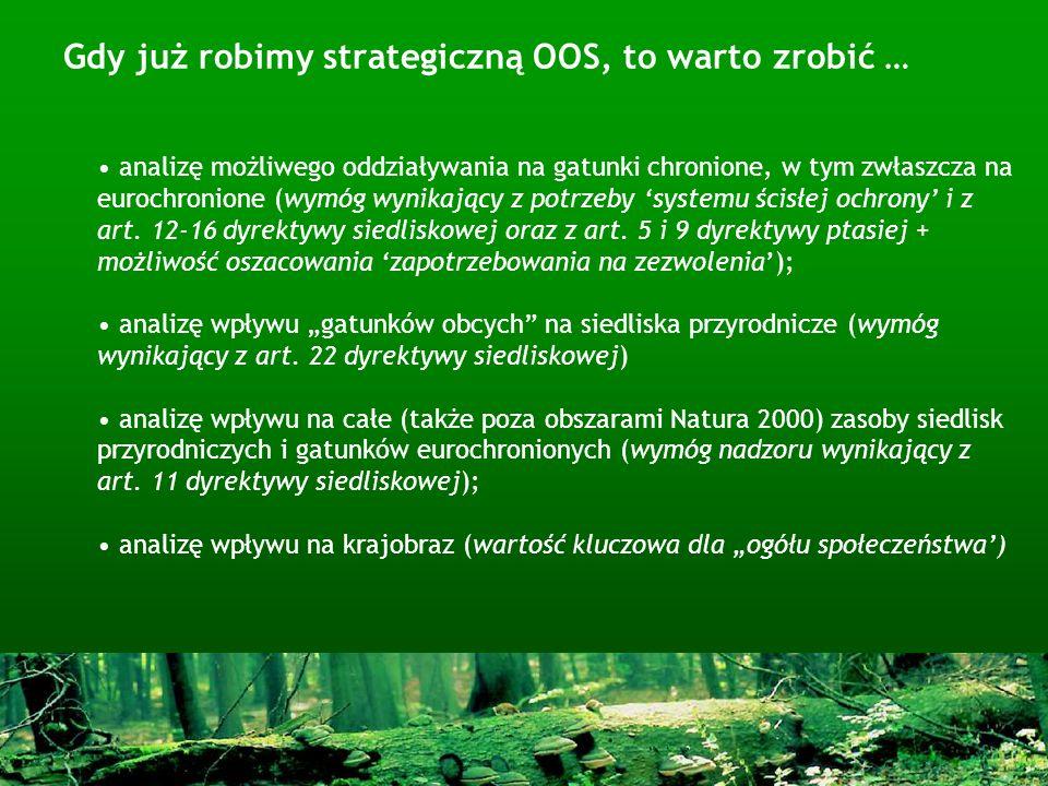 Gdy już robimy strategiczną OOS, to warto zrobić … analizę możliwego oddziaływania na gatunki chronione, w tym zwłaszcza na eurochronione (wymóg wynik