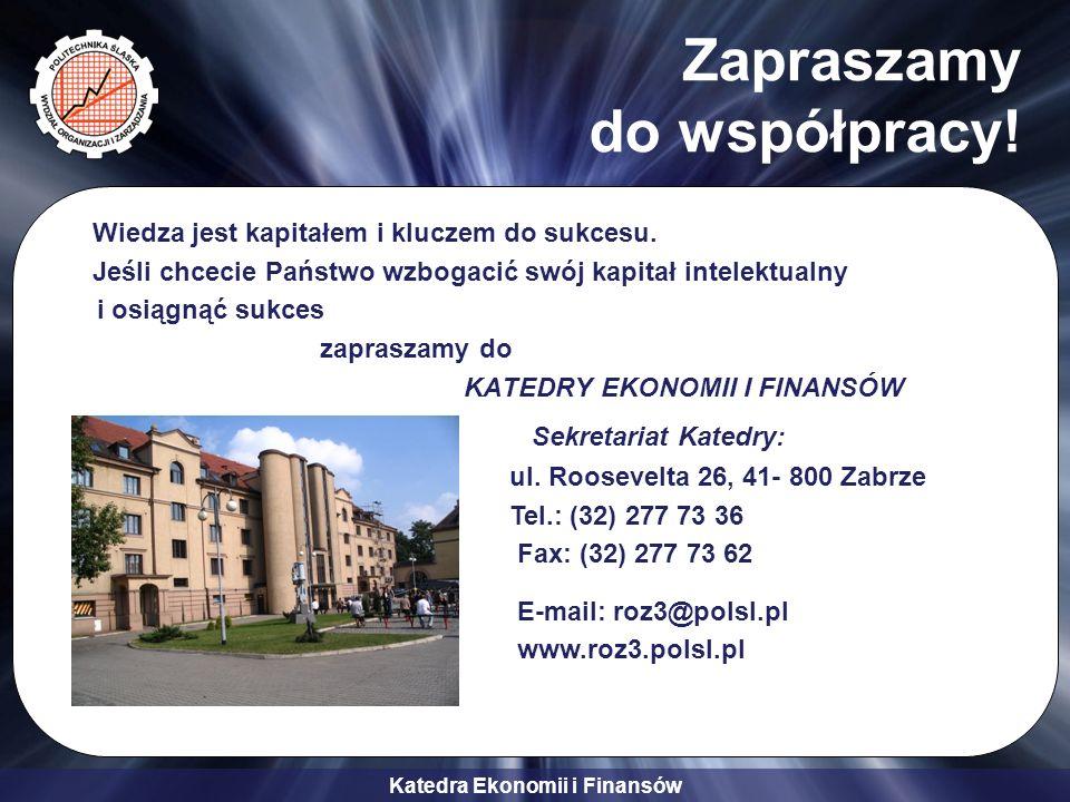 Katedra Ekonomii i Finansów Zapraszamy do współpracy! Wiedza jest kapitałem i kluczem do sukcesu. Jeśli chcecie Państwo wzbogacić swój kapitał intelek