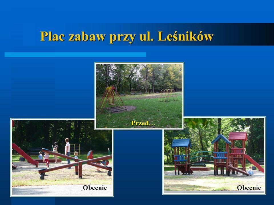 Plac zabaw przy ul. Leśników Przed… ObecnieObecnie